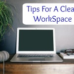 Tips For A Clean WorkSpace