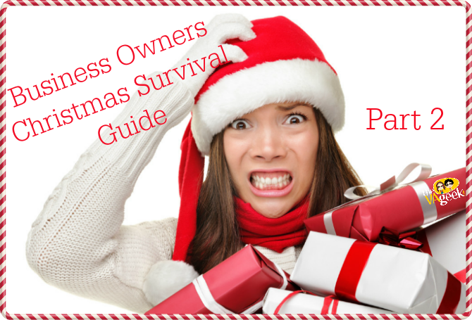 Business Owners Christmas Survival Guide Part 2