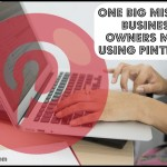 One Big Mistake Entrepreneurs Make Using Pinterest