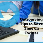 Outsourcing Tips to Save Time on Twitter