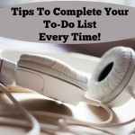 How To Complete Your To-Do List Every Time