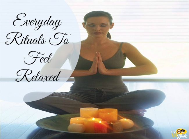Everyday Rituals To Feel Relaxed