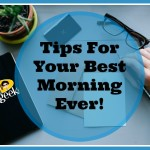 Tips For Your Best Morning Ever