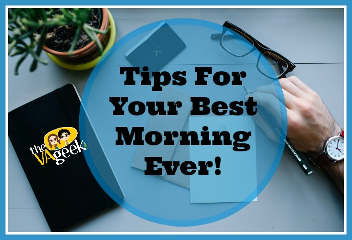 Tips For Your Best Morning Ever!