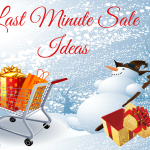 Last Minute Sale Ideas