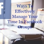 Managing Your Time In Facebook Groups