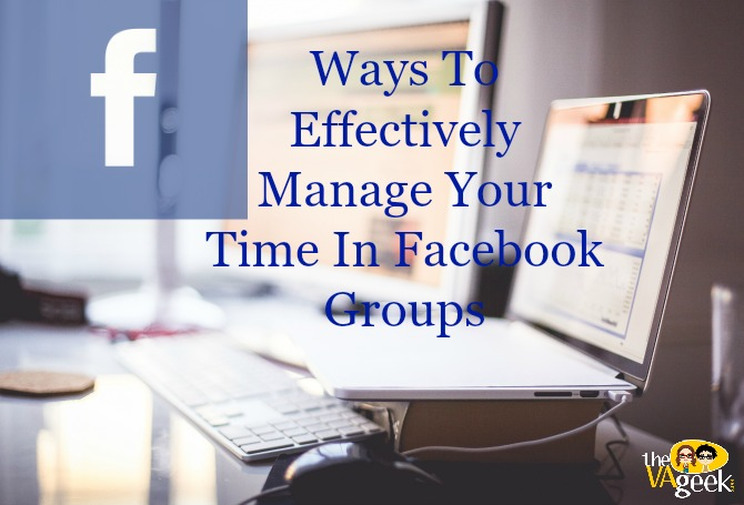 Ways To Effectively Manage Your Time in Facebook Groups