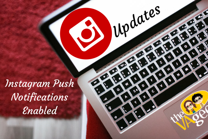 Instagram enables push notifications