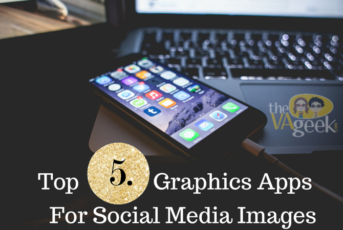 Top 5 Graphics Apps for making Social Media Images