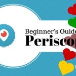 Beginner's Guide to Using Periscope