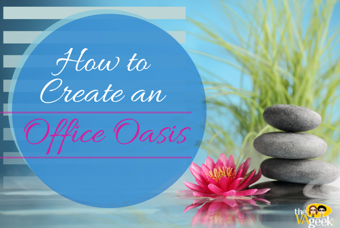 How to Create An Office Oasis