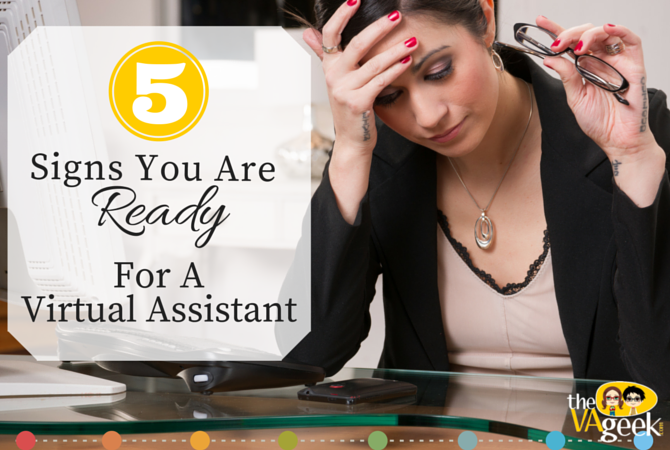 Signs You Are Ready For A Virtual Assistant