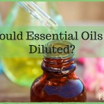 Should Essential Oils be Diluted