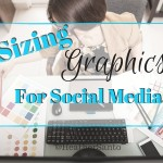 Sizing Your Graphics For Social Media
