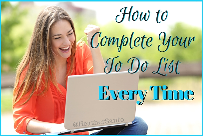 How to Complete your to do list every time you write it