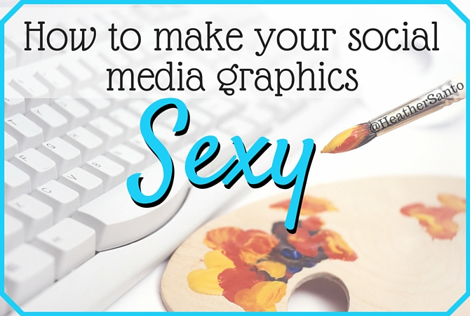 How to make social media graphics sexy