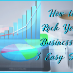Rock Your Business In 3 Easy Steps