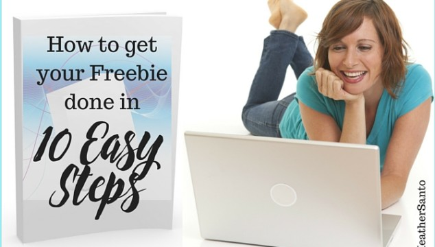 How to get your Freebie done in 10 easy steps