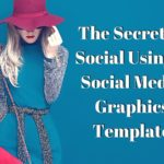The Secret of Using A Social Media Graphics Template