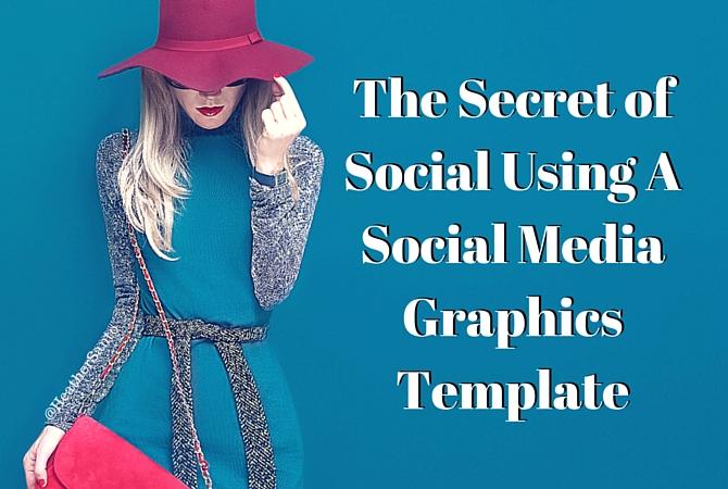 Secret of Using a Social Media Graphics Template