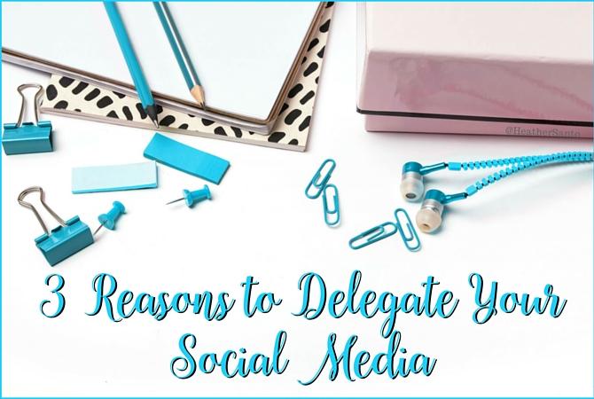 Reasons to Delegate Social Media