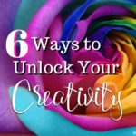 6 Ways to Unlock Your Creativity