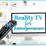 Reality TV Shows For Entrepreneurs