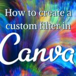 How to Create a Custom Filter in Canva