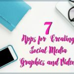 7 Apps for Creating Social Media Graphics and Videos