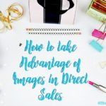 How to Take Advantage of Images in Direct Sales