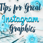 Tips for Great Instagram Graphics